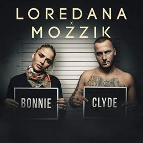 LOREDANA X MOZZIK - BONNIE & CLYDE